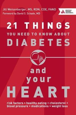 21 Things You Need to Know About Diabetes and Your Heart (Paperback)