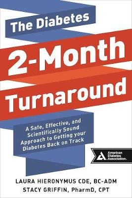 The Diabetes 2-Month Turnaround: A Safe, Effective, and Scientifically Sound Approach to Getting Your Diabetes Back On Track (Paperback)