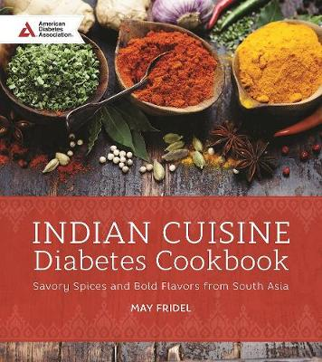 Indian Cuisine Diabetes Cookbook: Savory Spices and Bold Flavors of South Asia (Paperback)