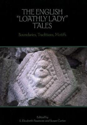 The English 'Loathly Lady' Tales: Boundaries, Traditions, Motifs - Studies in Medieval Culture 48 (Paperback)