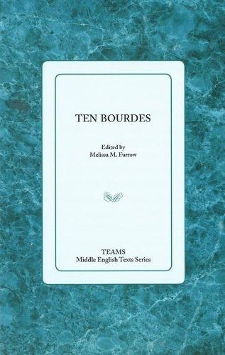 Ten Bourdes - TEAMS Middle English Texts Series (Paperback)