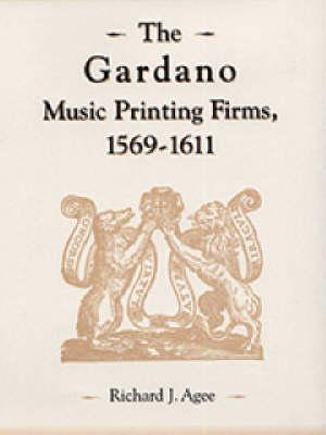 The Gardano Music Printing Firms, 1569-1611 (Hardback)
