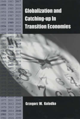 Globalization and Catching-Up in Transition Economies - Rochester Studies in East and Central Europe v. 2 (Hardback)
