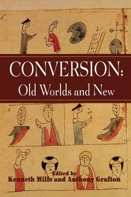 Conversion: Old Worlds and New - Studies in Comparative History v. 3 (Hardback)