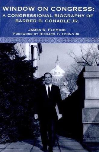 Window on Congress: A Congressional Biography of Barber B. Conable, Jr. (Hardback)