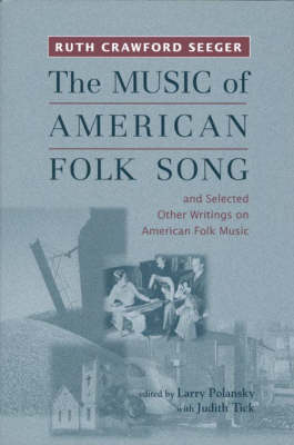 """The The Music of American Folk Song and Selected Other Writings on American Folk Music: """"The Music of American Folk Song"""" And Selected Other Writings on American Folk Music - Eastman Studies in Music v. 17 (Paperback)"""