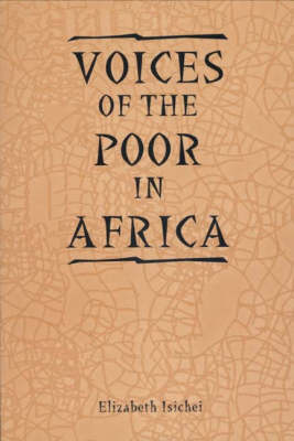 Voices of the Poor in Africa: Moral Economy and the Popular Imagination - Rochester Studies in African History and the Diaspora v. 12 (Paperback)