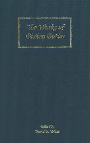 The Works of Bishop Butler - Rochester Studies in Philosophy v. 14 (Hardback)