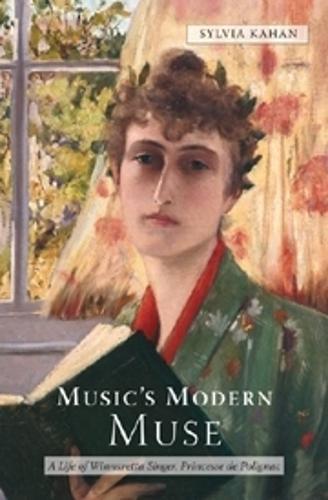 Music's Modern Muse: A Life of Winnaretta Singer, Princesse de Polignac - Eastman Studies in Music (Paperback)