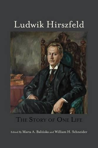 Ludwik Hirszfeld: The Story of One Life - Rochester Studies in Medical History v. 16 (Hardback)