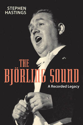 The Bjorling Sound: A Recorded Legacy (Hardback)
