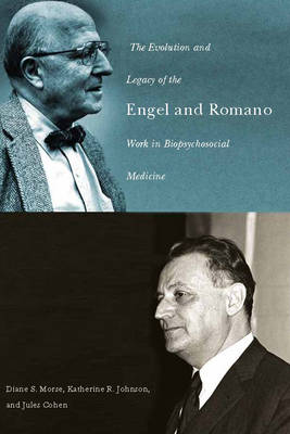 The Evolution and Legacy of the Engel and Romano Work in Biopsychosocial Medicine - Meliora Press (Paperback)