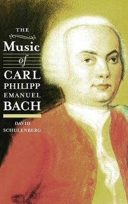 The Music of Carl Philipp Emanuel Bach - Eastman Studies in Music v. 114 (Hardback)