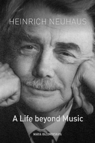 Heinrich Neuhaus: 148: A Life beyond Music - Eastman Studies in Music (Hardback)