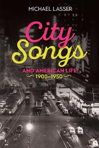 City Songs and American Life, 1900-1950 (Hardback)
