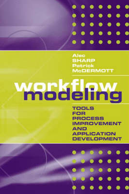 Workflow Modeling: Tools for Process Improvement and Application Development - Computing Library S. (Hardback)