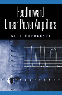 Feedforward Linear Power Amplifiers - Microwave Library (Hardback)