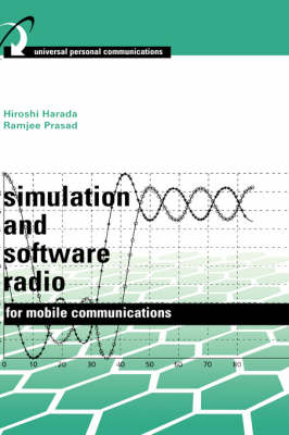 Simulation and Software Radio for Mobile Communications - Universal Personal Communications Library (Hardback)