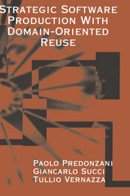 Strategic Software Production with Domain-orientated Reuse - Computing Library (Hardback)