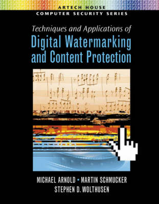 Digital Watermarking and Content Protection: Techniques and Applications - Computer security series (Hardback)
