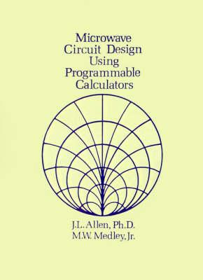 Microwave Circuit Design Using Programmable Calculators (Paperback)