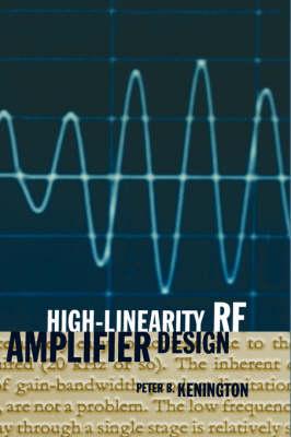 High-linearity RF Amplifier Design - Microwave Library (Hardback)