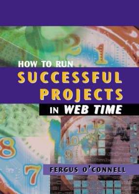 How to Run Successful Projects in Web Time - Computing Library S. (Hardback)