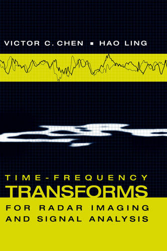Time-frequency Transforms for Radar Imaging and Signal Analysis - Radar Library (Hardback)