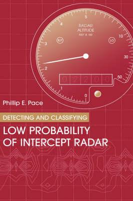Detecting and Classifying Low Probability of Intercept Radar (Hardback)