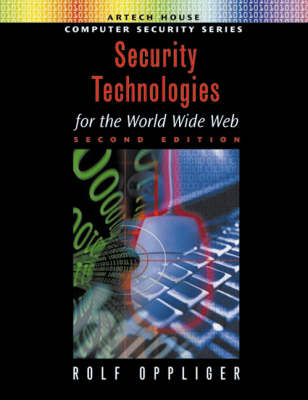 Security Technologies for the World Wide Web - Artech House computer security series (Hardback)
