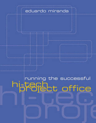 Running the Successful Hi-tech Project Office - Technology Management & Professional Development Library (Hardback)