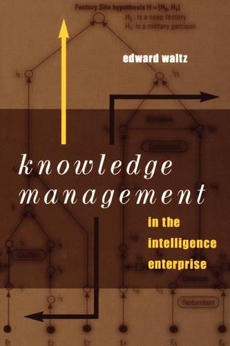 Knowledge Management in the Intelligence Enterprise - Artech House information warfare library (Hardback)
