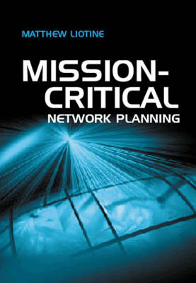Mission Critical Network Planning - Telecommunications Library (Hardback)