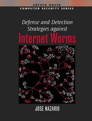 Defense and Detection Strategies against Internet Worms (Hardback)