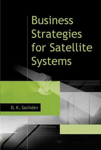 Business Strategies for Satellite Systems (Hardback)