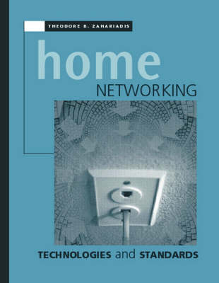 Home Networking Technologies and Standards - Telecommunications Library (Hardback)