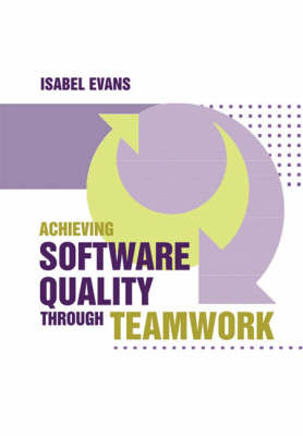 Achieving Software Quality Through Teamwork (Hardback)