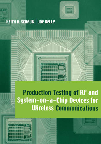 Production Testing of RF and System-on-a-chip Devices for Wireless Communications (Hardback)