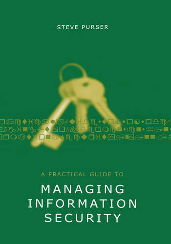 A Practical Guide to Managing Information Security (Hardback)
