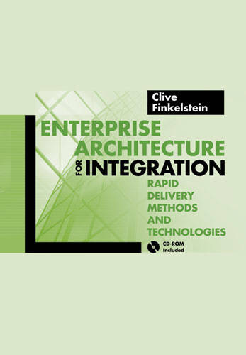 Enterprise Architecture for Integration: Rapid Delivery Methods and Technologies (Hardback)