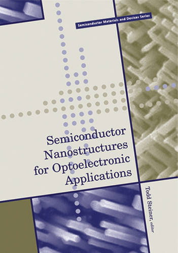 Semiconductor Nanostructures for Optoelectronic Applications (Hardback)