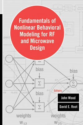 Fundamentals of Nonlinear Behavioral Modeling for RF and Microwave Circuits (Hardback)