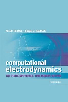 Computational Electrodynamics: The Finite-Difference Time-Domain Method (Hardback)