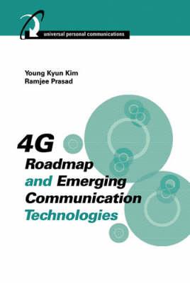 4G Roadmap and Emerging Communications Technologies (Hardback)