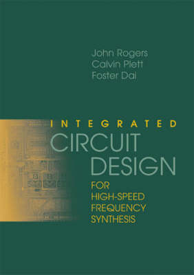 Integrated Circuit Design for High-speed Frequency Synthesis (Hardback)