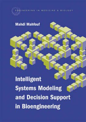 Intelligent Systems Modeling and Decision Support in Bioengineering (Hardback)