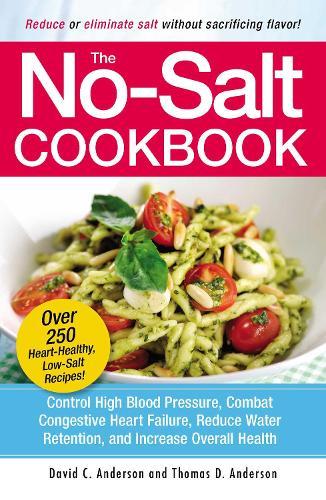 The No-Salt Cookbook: Reduce or Eliminate Salt Without Sacrificing Flavor (Paperback)