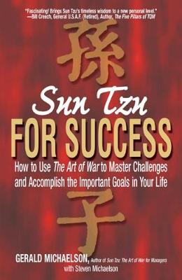 Sun Tzu For Success: How to Use the Art of War to Master Challenges and Accomplish the Important Goals in Your Life (Paperback)