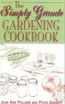 The Simply Grande Gardening Cookbook (Paperback)