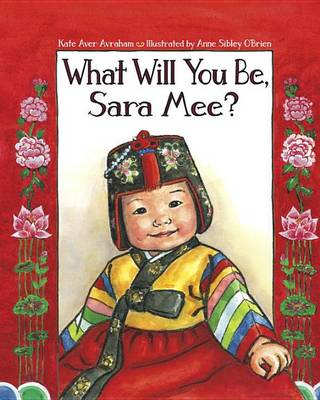 What Will You Be, Sara Mee? (Hardback)